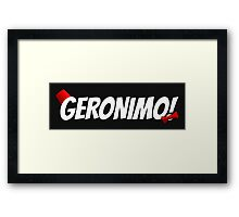 GERONIMO!  (White Text) Framed Print
