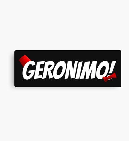 GERONIMO!  (White Text) Canvas Print