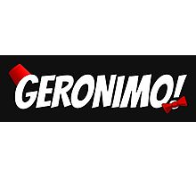 GERONIMO!  (White Text) Photographic Print