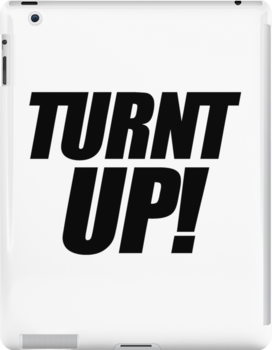 Turnt Up by roderick882