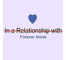 Forever Alone Photographic Print