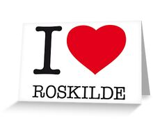 I ♥ ROSKILDE Greeting Card