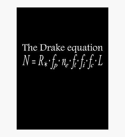 The Drake equation, UFO, SETI, Alien, search for extraterrestrial life, Contact, Is there anyone there? White Type Photographic Print