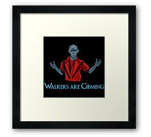 Walkers Are Coming Thriller!  Framed Print