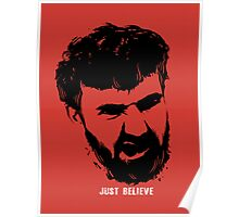 Just Believe - a random t-shirt with my boyfriend's face Poster