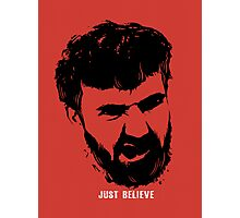 Just Believe - a random t-shirt with my boyfriend's face Photographic Print