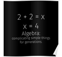 Algebra: complicating simple things for generations Poster
