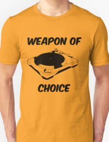 Dj Weapon of Choice Turntable T Shirts Unisex T-Shirt