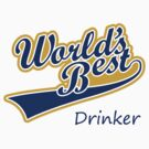 World's Best Drinker by FC Designs