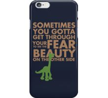 Sometimes you gotta get through your fear... iPhone Case/Skin