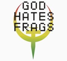 GOD HATES FRAGS by astr0nomer