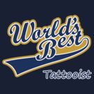 World's Best Tattooist by FC Designs