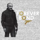 Sean Connery is...  Forever Bond by BornonBakerSt