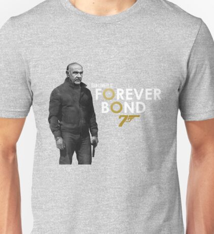 Sean Connery is...  Forever Bond Unisex T-Shirt