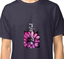 """# Beautiful"" with Purple Hand Painted Flowers Classic T-Shirt"