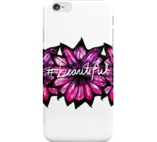 """""""# Beautiful"""" with Purple Hand Painted Flowers iPhone Case/Skin"""