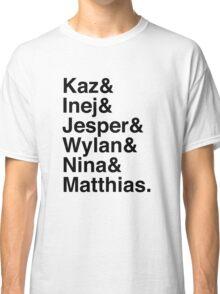 Kaz & Inej & Jesper & Wylan & Nina & Matthias. (Six of Crows) Classic T-Shirt