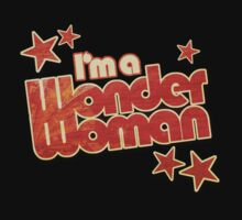Im a Wonder Woman! by Renato Roccon