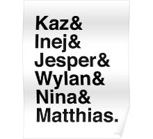 Kaz & Inej & Jesper & Wylan & Nina & Matthias. (Six of Crows) Poster
