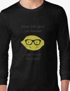 when life gives you lemons Long Sleeve T-Shirt