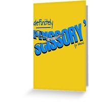 """Definitely Scissory"" Greeting Card"