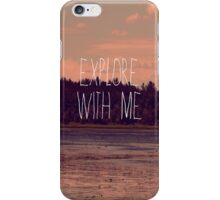Explore With Me iPhone Case/Skin