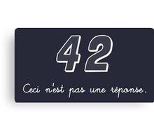 42 n'est pas une réponse Canvas Print