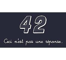 42 n'est pas une réponse Photographic Print