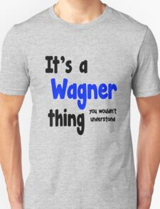 It's a Wagner Thing T-Shirt