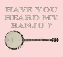 Have You Heard My Banjo Kids Clothes