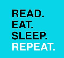 Read. Eat. Sleep. Repeat. (Blue) by Samantha Weldon