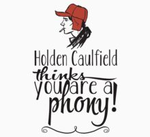 Holden Caulfield thinks you are a phony! | Unisex T-Shirt