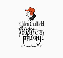 Holden Caulfield thinks you are a phony! Unisex T-Shirt