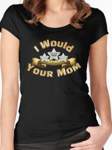 I Would Three Star Your Mom Women's Fitted Scoop T-Shirt