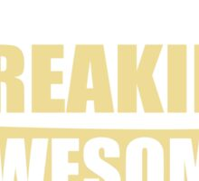 PHYSICIAN BECAUSE FREAKIN  AWESOME IS NOT AN OFFICIAL JOB TITLE Sticker