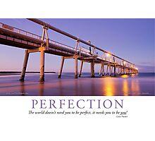 Perfection Photographic Print