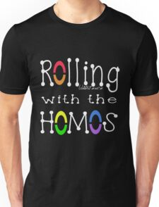 ROLLING WITH THE HOMOS - WH Unisex T-Shirt