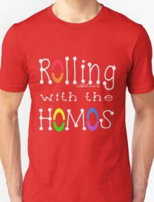 ROLLING WITH THE HOMOS - WH T-Shirt
