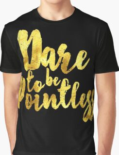 Dare to be Pointless Graphic T-Shirt