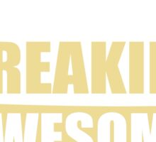 PLANNER BECAUSE FREAKIN  AWESOME IS NOT AN OFFICIAL JOB TITLE Sticker