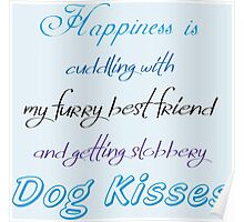 Happiness is Dog Kisses Blue Poster