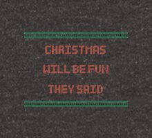 Christmas will be fun they said - Ugly Christmas Sweater Unisex T-Shirt