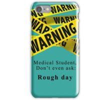 Warning ~ Medical Student iPhone Case/Skin