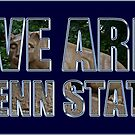 We Are Penn State by GalleryThree