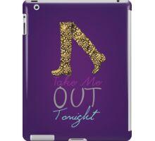 Take Me Out Tonight iPad Case/Skin