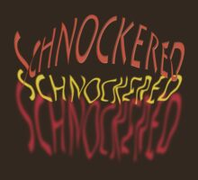 sChnOckEreD by TeaseTees