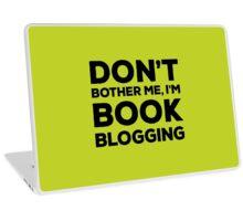 Don't Bother Me, I'm Book Blogging - Green Laptop Skin