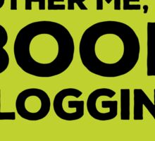 Don't Bother Me, I'm Book Blogging - Green Sticker