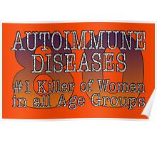 80 AUTOIMMUNE DISEASES #1 Killer of Women in all Age Groups Poster