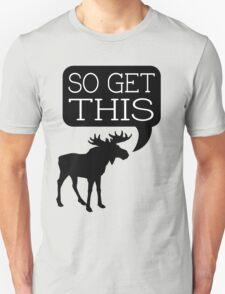 So Get This Unisex T-Shirt